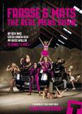 Frasse och Mats - The real Mens show